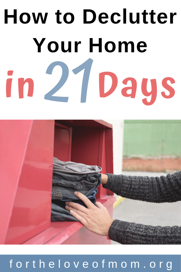 Does your home need decluttering? Learn how you can declutter your home in just 21 days! #momlife #home #organization - fortheloveofmom.org