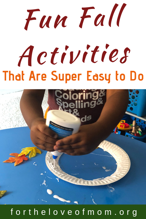 Fun Fall Activities for toddlers and preschoolers that are super easy (and cheap!) to do. #fall #toddlers #preschooler - For the Love of Mom - fortheloveofmom.org