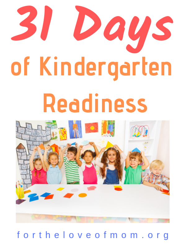 31 Days of Kindergarten Readiness - For the Love of Mom - www.fortheloveofmom.org
