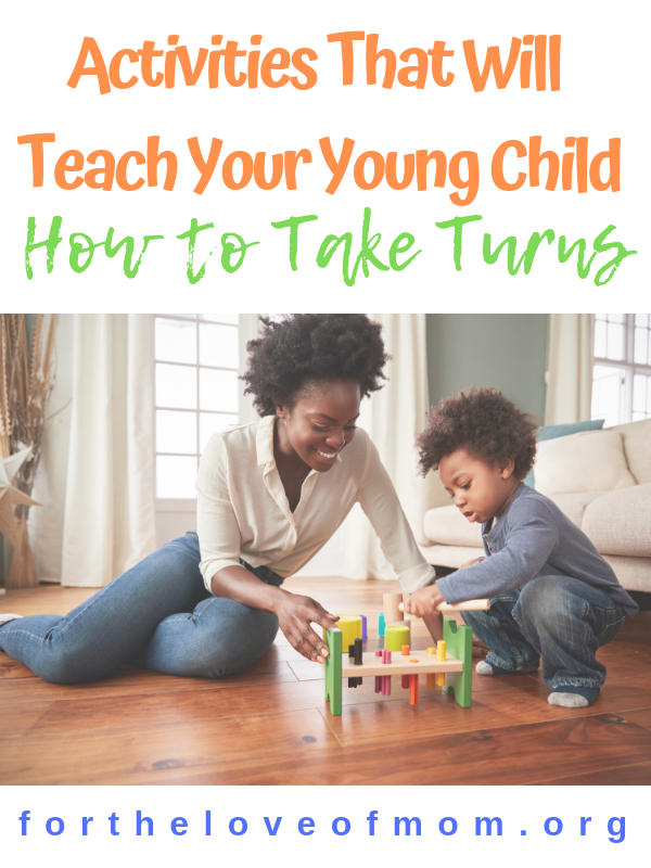 Activities That Will Teach Your Young Child How to Take Turns- For the Love of Mom Blog - #toddlers #preschool #homeschool #momlife - www.fortheloveofmom.org