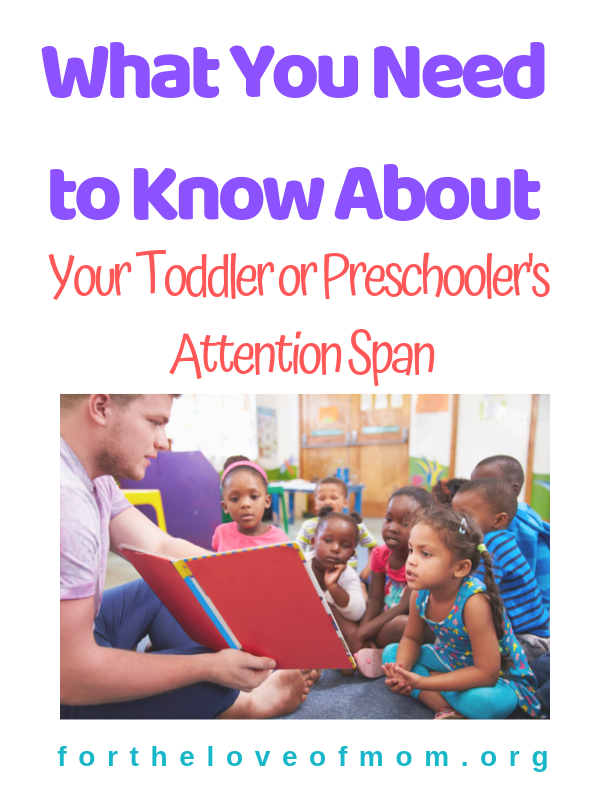What You Need to Know About Your Toddler's Attention Span - For the Love of Mom Blog - #toddlers #preschool #homeschool #momlife - www.fortheloveofmom.org