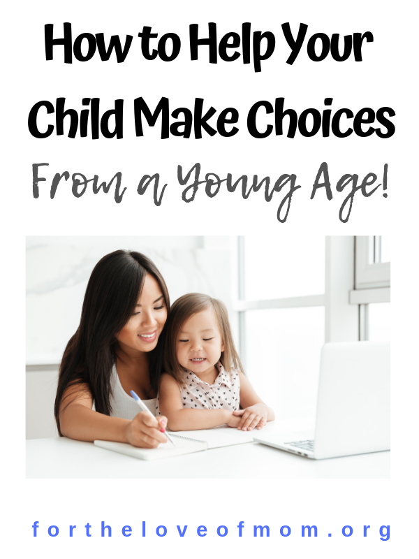 How to Help Your Child Make Choices from a Young Age! - #momlife #toddlers #preschool - For the Love of Mom Blog - www.fortheloveofmom.org
