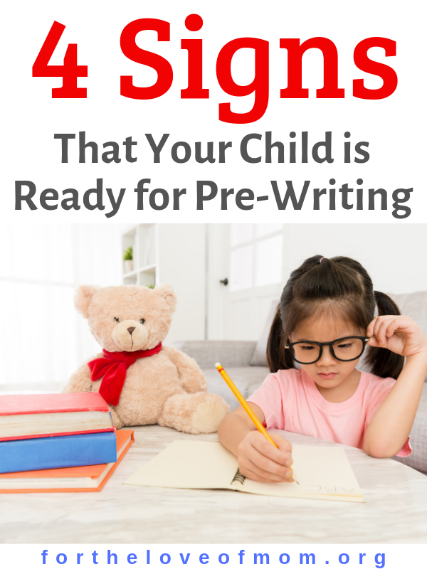 4 Signs That Your Child is Ready for Pre-Writing #preschoolers #toddlers #homeschooling #momlife - For the Love of Mom -  fortheloveofmom.org