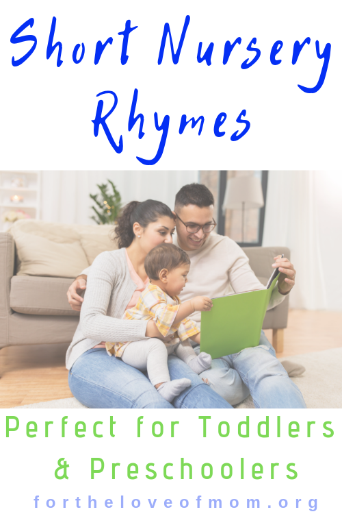 Short Nursery Rhymes that are perfect for toddlers and preschoolers- For the Love of Mom Blog -  fortheloveofmom.org