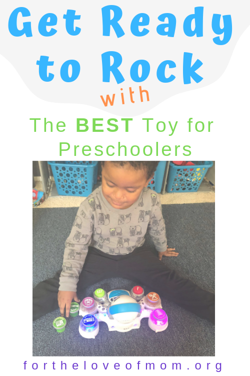 Get Ready to Rock with The Best Toy for Preschoolers - For the Love of Mom Blog -  fortheloveofmom.org