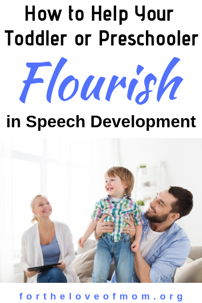 How to Help Your Toddler or Preschooler Flourish in Speech Development -#momlife #parenting #speechtherapy -  For the Love of Mom -  fortheloveofmom.org