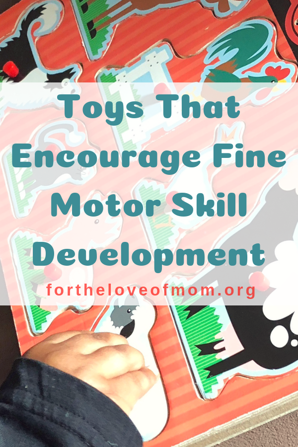Toys That Encourage Fine Motor Skill Development for Toddlers & Preschoolers - #preschoolers #toddlers #finemotorskills - For the Love of Mom Blog - fortheloveofmom.org
