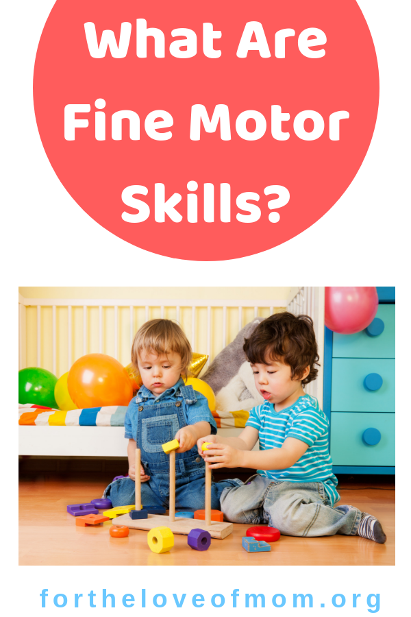 What are fine motor skills and why are they important for toddlers and preschoolers to develop_ _ #finemotorskills  #toddlers  #preschoolers  #parenting _ www.fortheloveofmom.org
