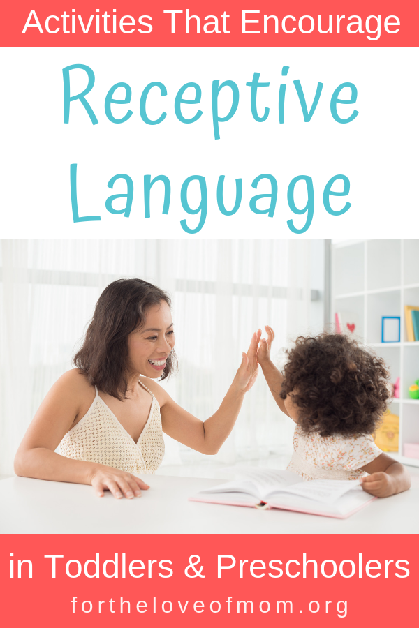Activities That Encourage Receptive Language in Toddlers & Preschoolers - #momlife #parenting #toddlers #preschoolers #speechtherapy - For the Love of Mom Blog - www.fortheloveofmom.org