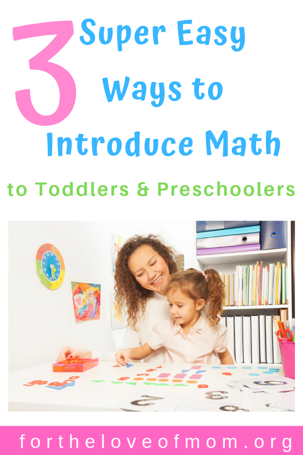 3 Super Easy Ways to Introduce Math to Toddlers and Preschoolers. #toddlers #preschoolers #homeschooling #totschool - For the Love of Mom Blog - fortheloveofmom.org