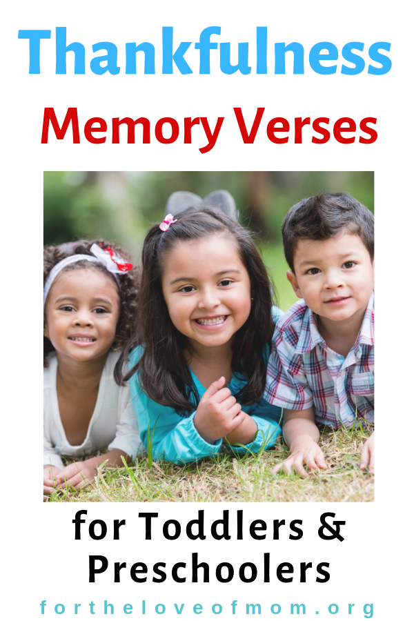 Memory verses for toddlers and preschoolers about thankfulness. #thanksgiving #christianparenting #toddlers #preschoolers - For the Love of Mom Blog - fortheloveofmom.org.png