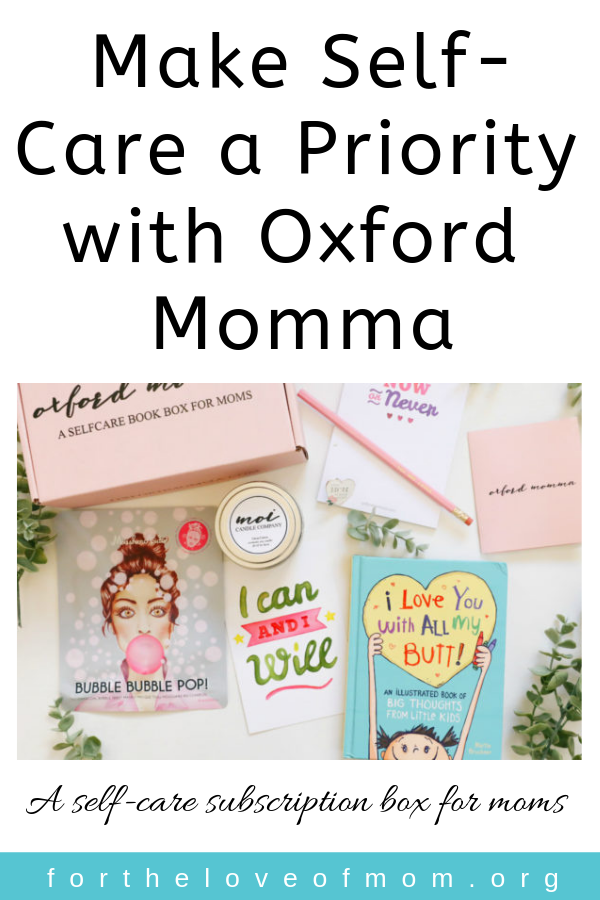 Make Self-Care a Priority with Oxford Momma _ Subscription box for moms _ For the Love of Mom Blog _ www.fortheloveofmom.org