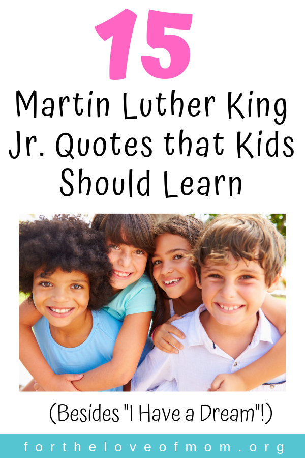 15 Martin Luther King Jr. Quotes That Kids Should Learn _ For the Love of Mom Blog _ www.fortheloveofmom.org