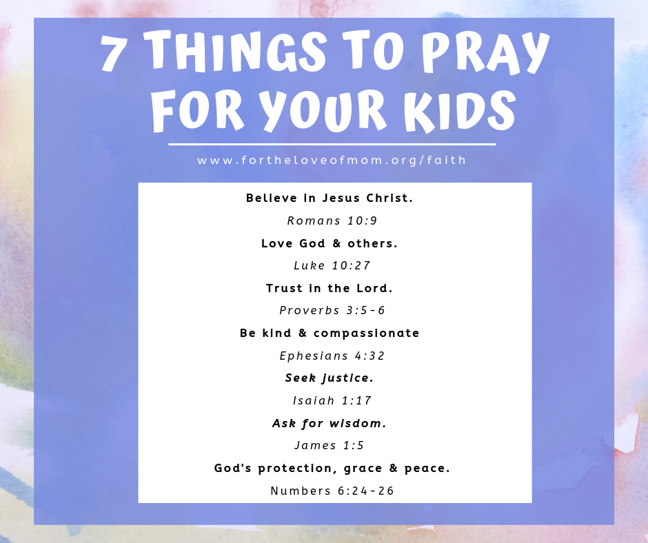 7 Things to pray for your kids  - fortheloveofmom.org - Inez Bayardo  (3).png