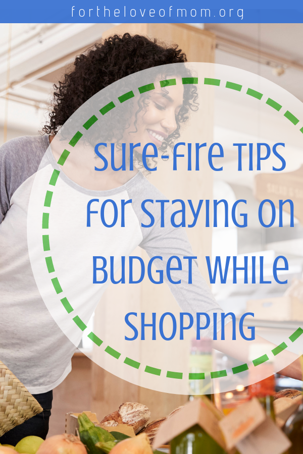 Do you struggle to stock to your budget when shopping_ Read these 4 sure-fire ways to stay on track as a frugal mama! #budget #moneysavingtips #frugalmoms _ www.fortheloveofmom.org