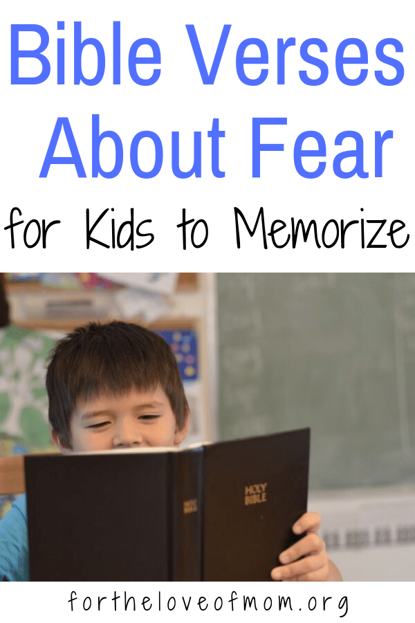 In a world that glorifies fear and makes it fun, it's important that our kids know the truth about fear. Memorize these Scriptures with your kids about fear! fortheloveofmom.org
