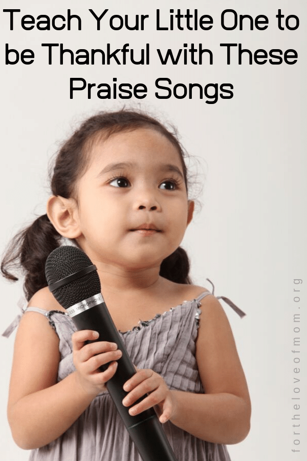 Teach your child to have gratitude with these fun songs about thankfulness. / For the Love of Mom  / fortheloveofmom.org