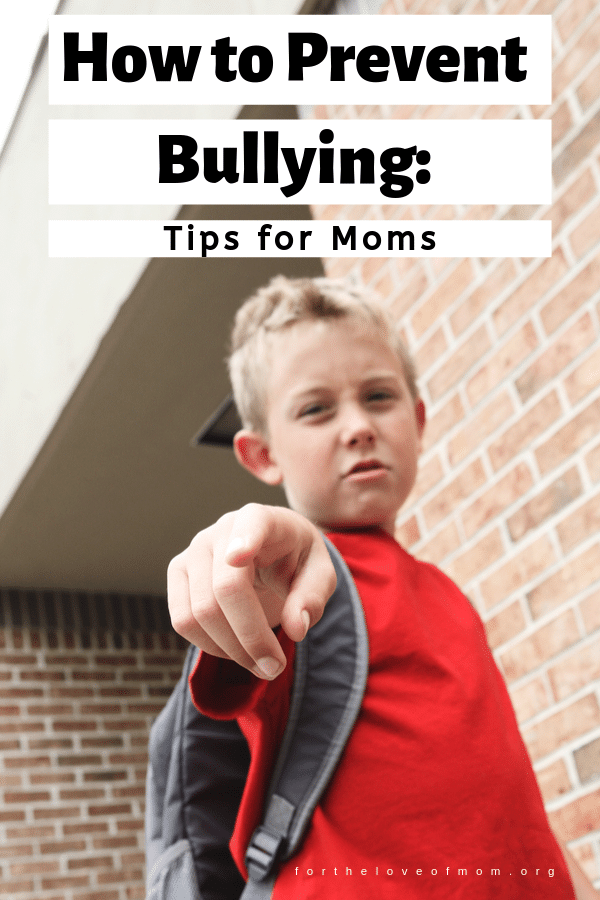 How to Prevent Bullying: Tips to help moms reduce the risk of their kids being bullied. #bullying #bullyingprevention #nationalbullypreventionmonth - For the Love of Mom Blog - fortheloveofmom.org