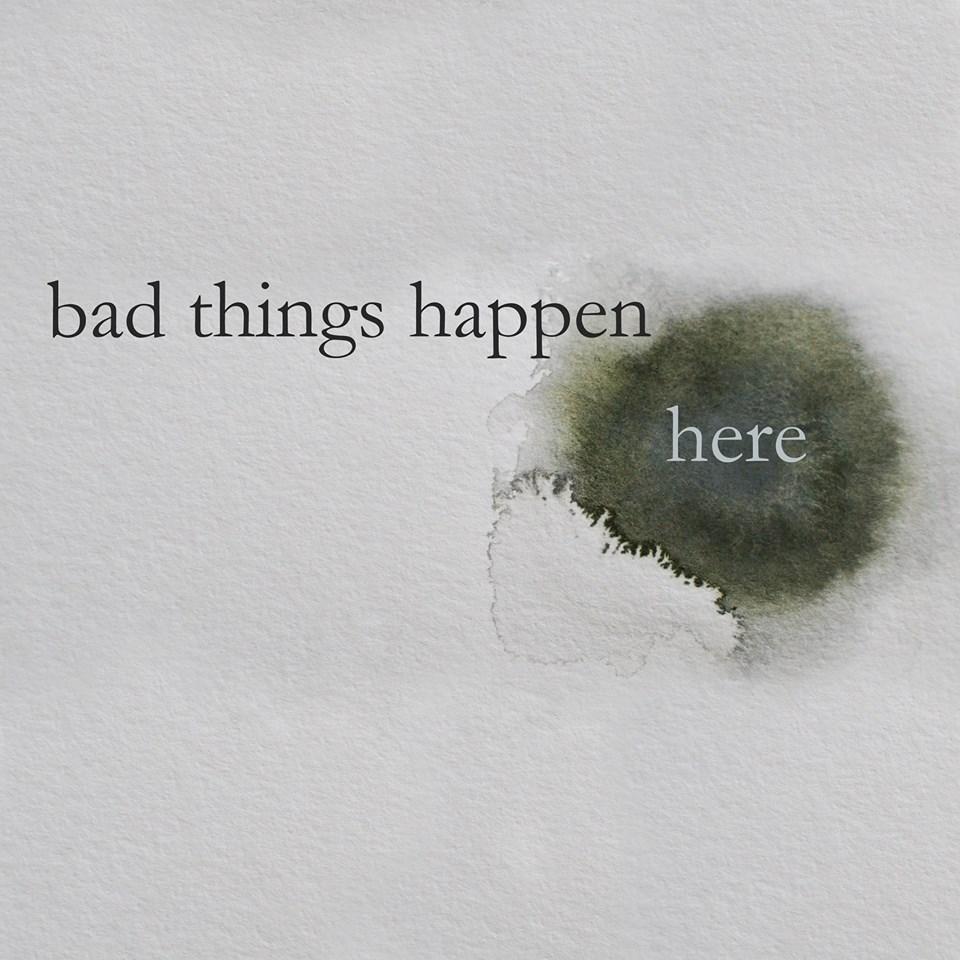 Bad Things Happen Here