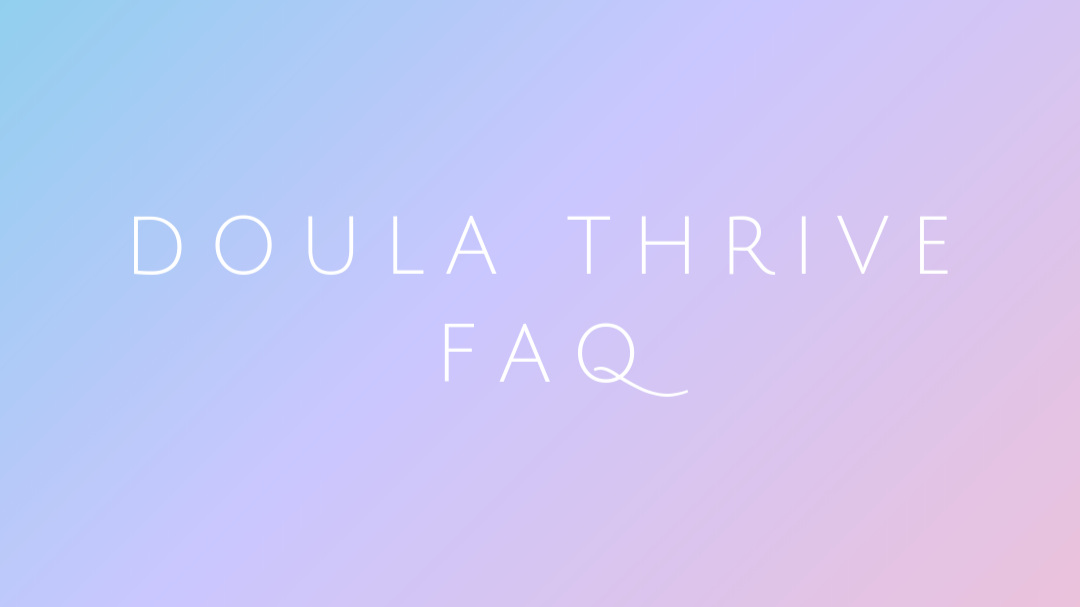 Doula+Thrive+FAQ%281%29.jpg