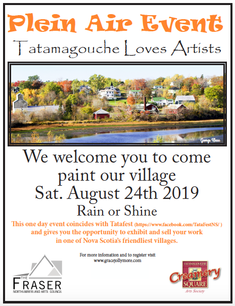 Tatamagouche Loves Artists - Please note: Payment must be submitted with the registration to confirm a space in the Plein Air Event. Payments will not be accepted at the door. Click here to make Plein Air Registration online payment. Thank you.A one day En Plein Air will be heldSat. August 24th from 8.30am - 5.30pm.This is an open invitation to Artists age 18 and over to visit and paint in the fresh open air in and around our village.Work created by each of the artists will be gathered up during the day by