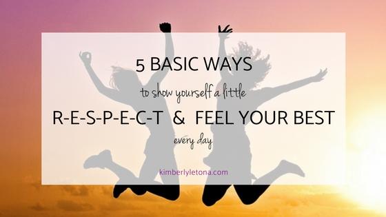 Respect yourself feel your best.jpg