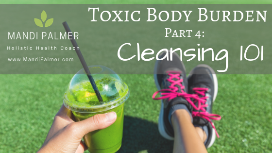 Toxic Body Burden Part 4_ How to Cleanse-4.png