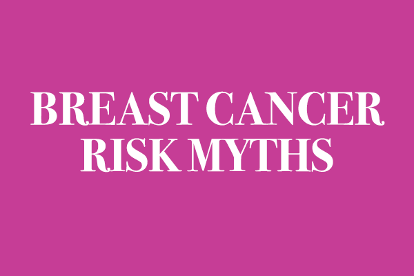 Breast Cancer Risk Myths.png