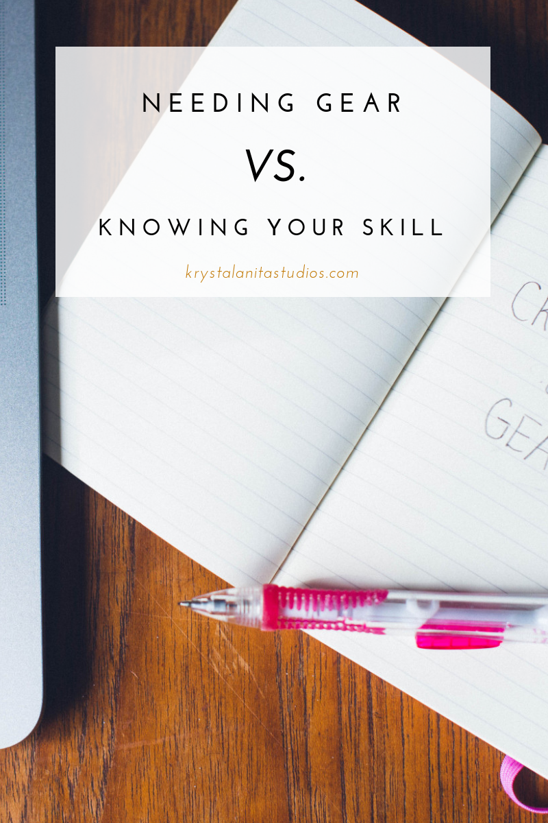 needing gear vs knowing your skill