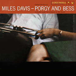 Porgy and Bess - Miles Davis and Gil Evans  Can't go wrong with this one, ever. A dark and moving joy of an album, and the best of their collaborations. I needed it today.