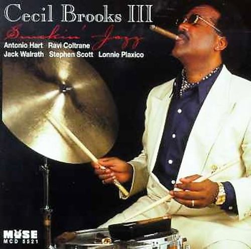 Smokin' Jazz - Cecil Brooks III  Continuing my persuit of out of print Muse albums, I dug up this one. Brooks is a wonderfully capable and versatile drummer, always quietly surprising. He played a lot with  Arthur Blythe  on many wonderful albums. His own sessions--this is a live date--are very straight-ahead, taking cues from the Jazz Messengers. A perfectly enjoyable album. I gather Brooks used to run a jazz club near where I just moved in Jersey, but alas it's been gone for five years.  As a cigar smoker and someone familiar with tobacco culture and fetishism, I can't help but find the cover funny.