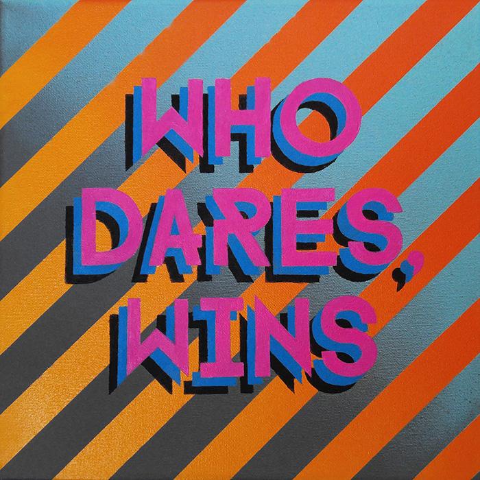 WHO DARES, WINS
