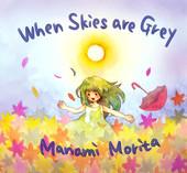 manamimorita_when_skies_are_grey.jpg