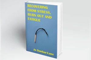 recovering from stress, burnout and fatigue by jo dunbar