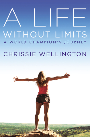 A Life wihtout Limits Chrissie Wellington