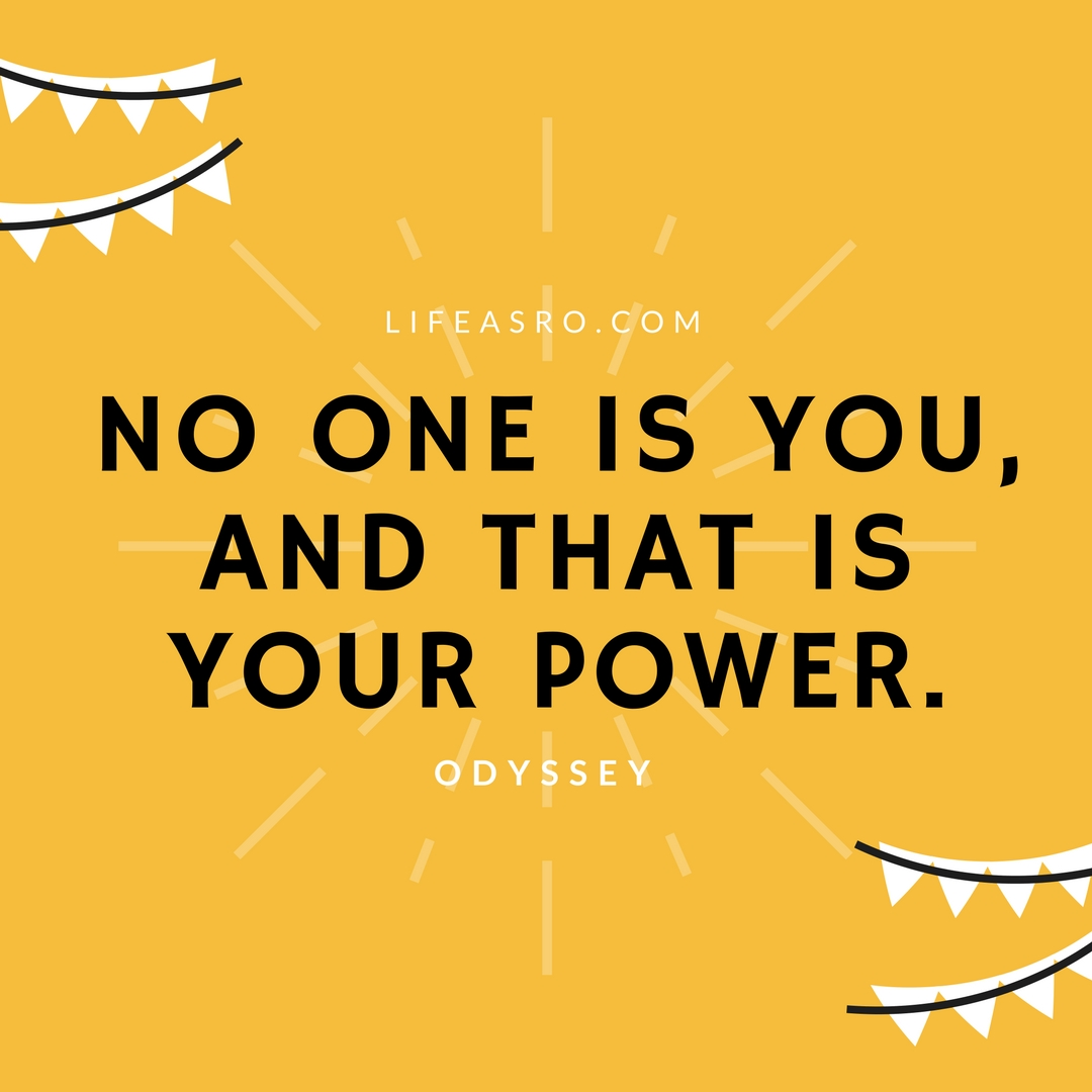 No one is you, and that is your power.jpg