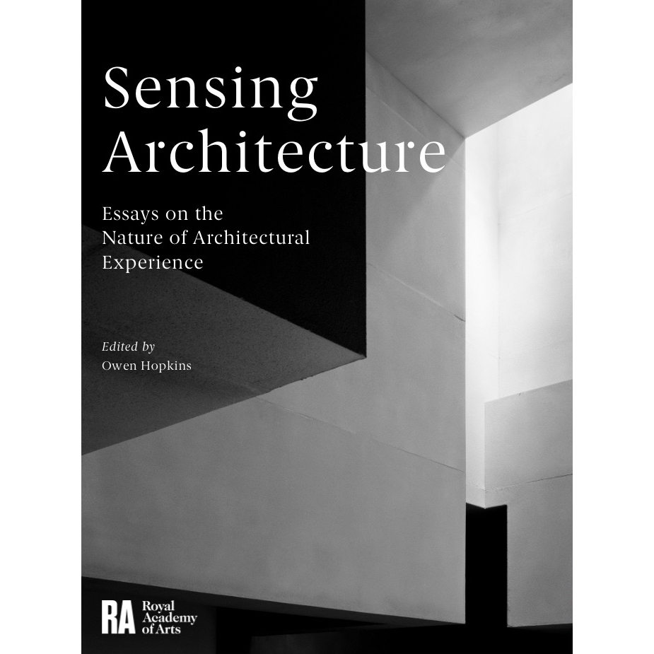 Sensing Architecture   Deriving from a symposium in 2014, this digital publication comprises a collection of essays exploring the different registers of ideas – philosophical, psychological, social and economic – that shape our experience of architecture.