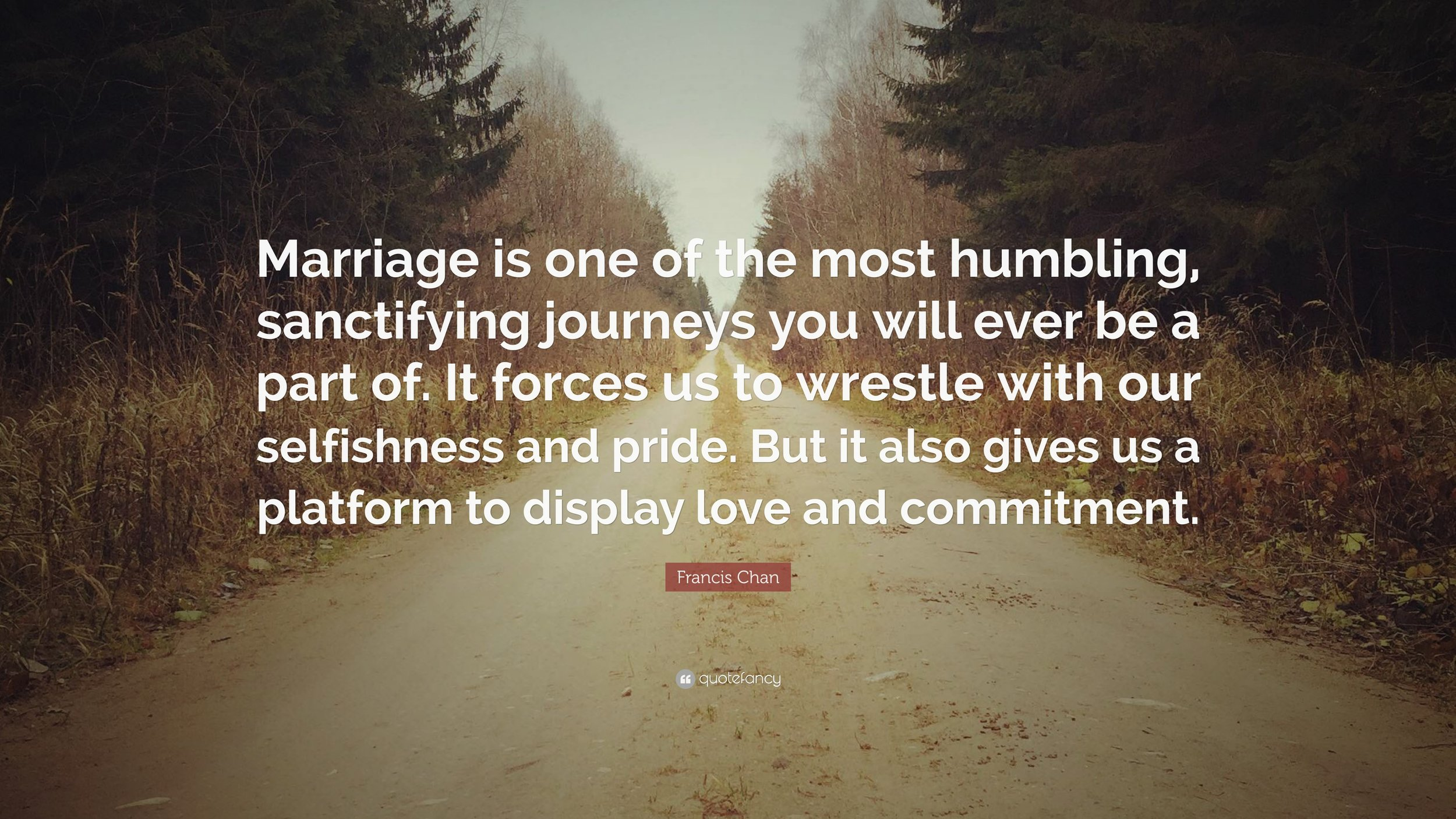 217667-Francis-Chan-Quote-Marriage-is-one-of-the-most-humbling.jpg