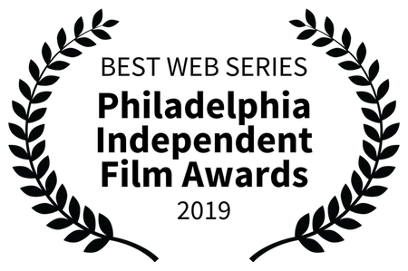 BEST WEB SERIES - Philadelphia Independent Film Awards - 2019.png