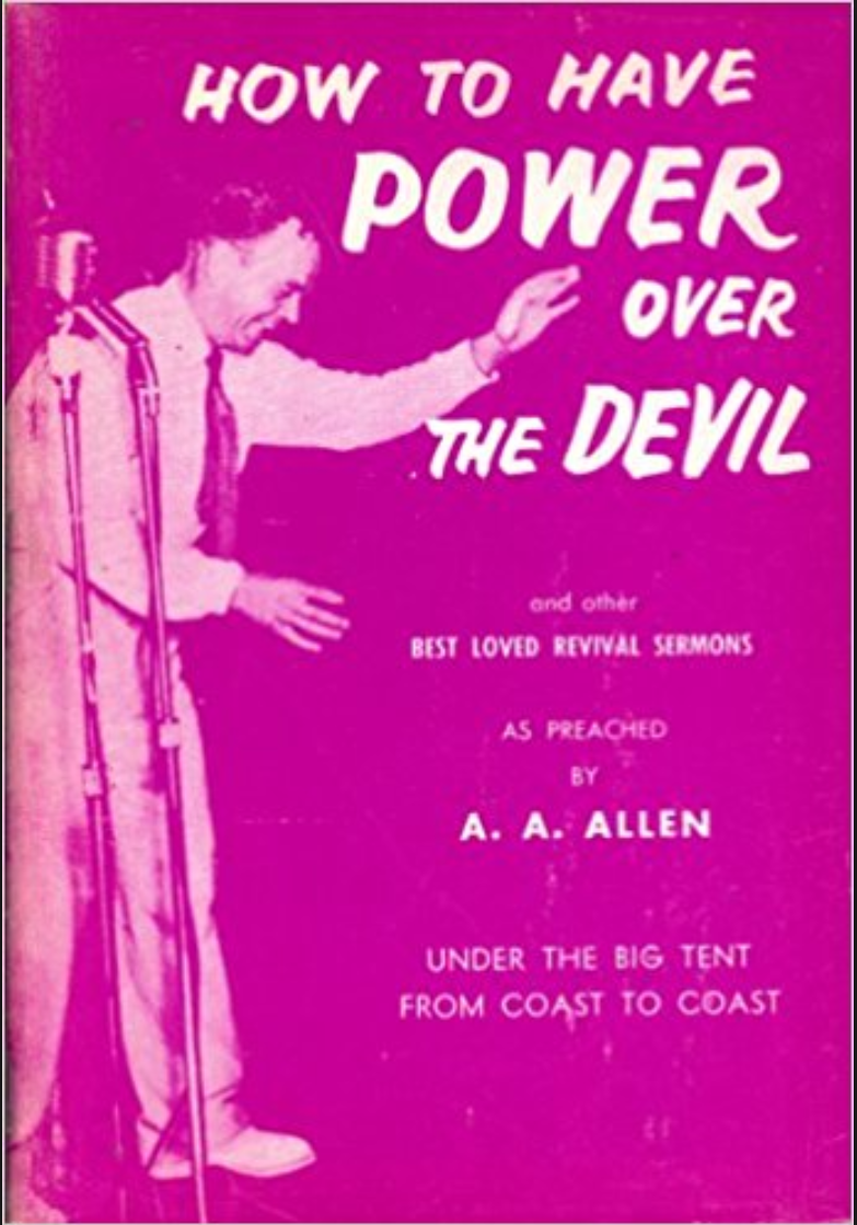 Evangelist A. A. Allen shows how you can have power over the devil.