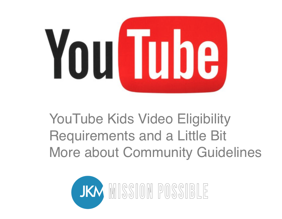 YouTube-Kids-Video-Eligibility-Requirements-and-a-Little-Bit-More-about-Community-Guidelines-joanne-klee-marketing-2019