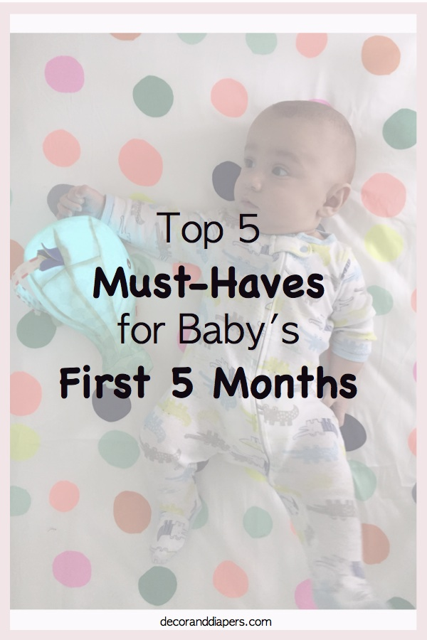 Top 5 Must-Haves for Baby's First 5 Months
