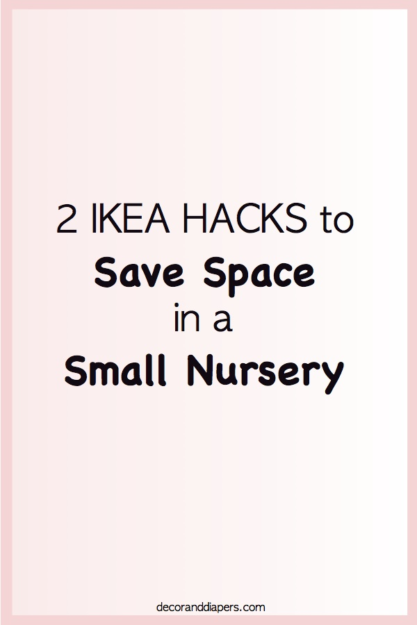 10 in 10: Day 6- 2 IKEA Hacks to Save Space in a Small Nursery