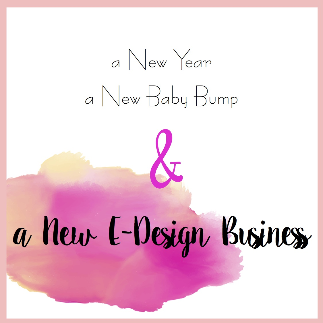 A New Year, a New Baby Bump, and a New E-Deisgn Business