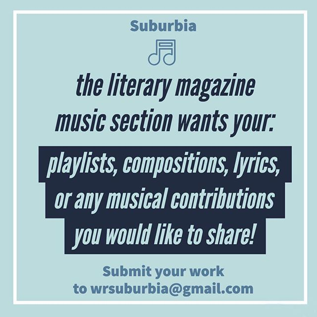 Hello! West Ranch Literary Magazine wants your playlists, compositions, lyrics, or any musical contributions you would like to share and have published! If you do, please DM them to us or email them to wrsuburbia@gmail.com. You can also contact our music editor, @maya.jc if you have any questions. (Flyer created by Maya Christensen)
