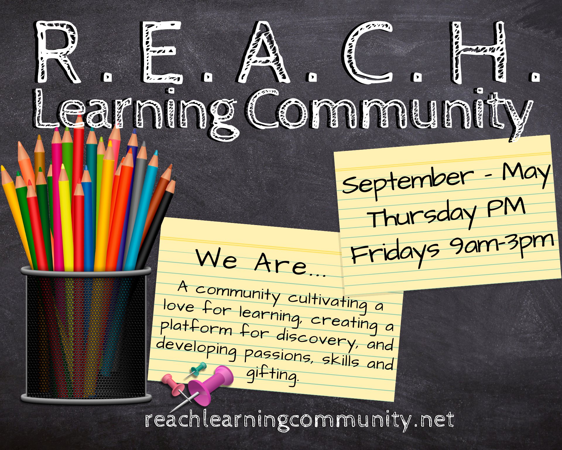 REACH Learning Community - Fridays from 9am - 3pm. A community cultivating a love for learning.