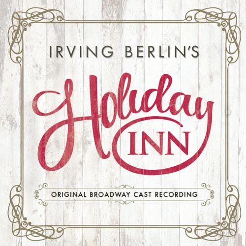 Irving Berlin's Holiday Inn - Original Broadway Cast