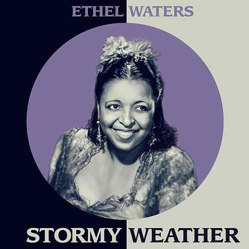 Ethel Waters Stormy Weather.jpg