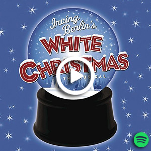 "Listen to ""Irving Berlin's White Christmas The Musical"" on Spotify."