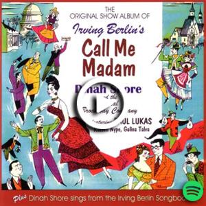 """Listen to """"The Original Show Album of Irving Berlin's Call Me Madam"""" on Spotify."""